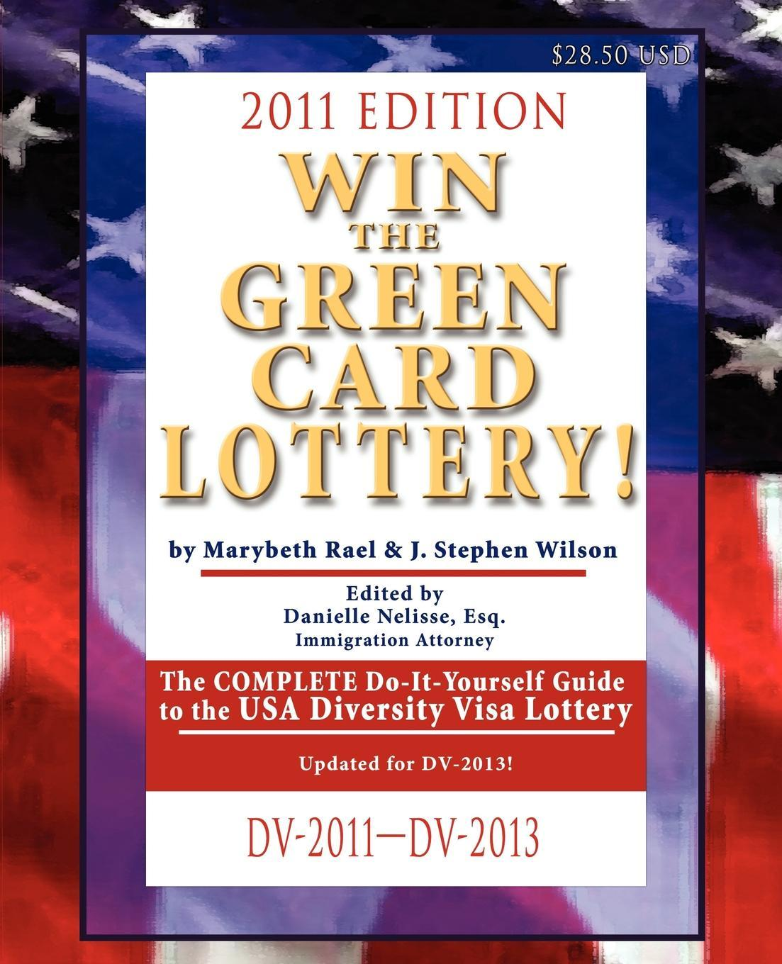 Win the Green Card Lottery!: The COMPLETE Do-It-Yourself Guide, 2011 Ed. EB9780981693866