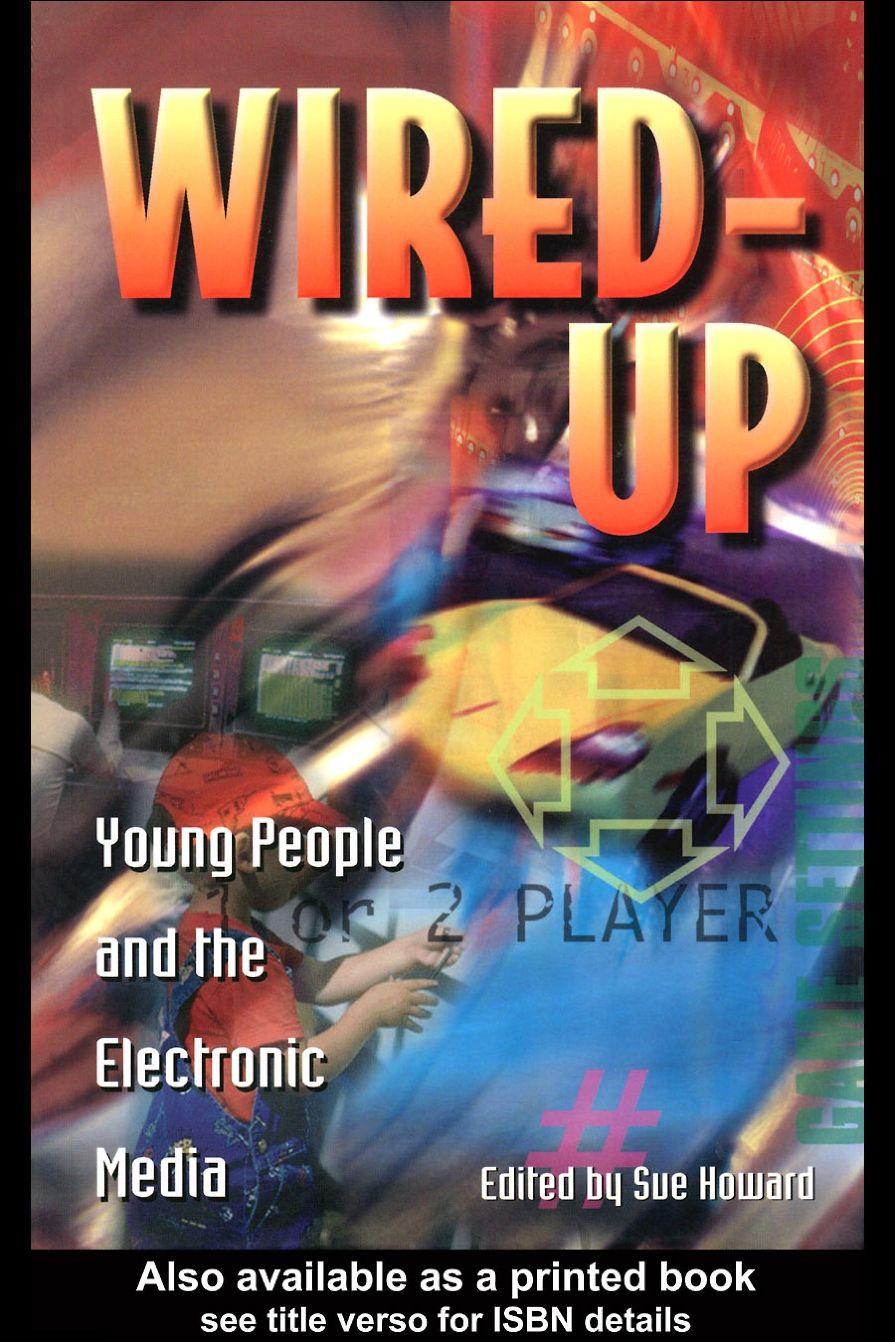 Wired Up: Young People And The Electronic Media EB9780203984970