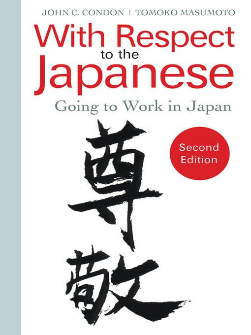 With Respect to the Japanese: Going to Work in Japan EB9780984247110