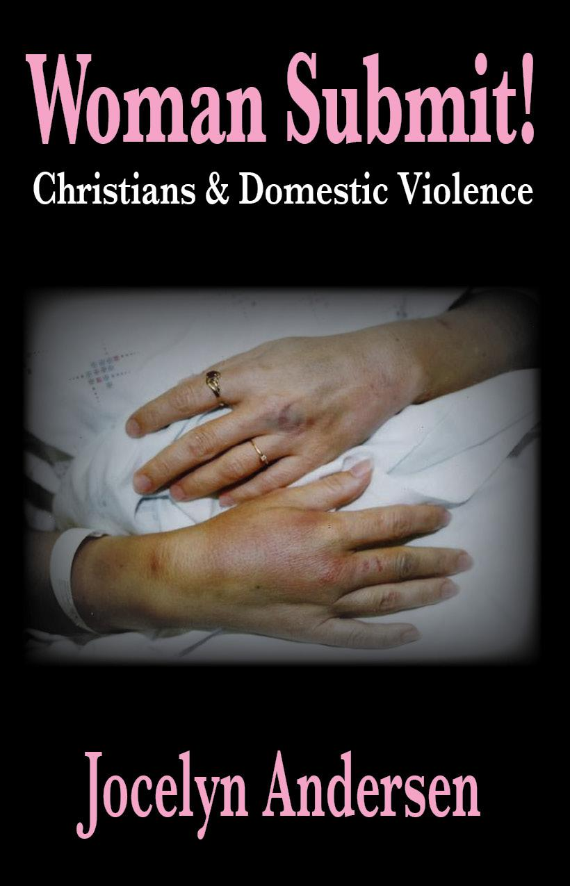 Woman Submit! Christians & Domestic Violence EB9780979429316