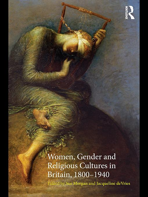 Women, Gender and Religious Cultures in Britain, 1800 - 1940 EB9780203851852