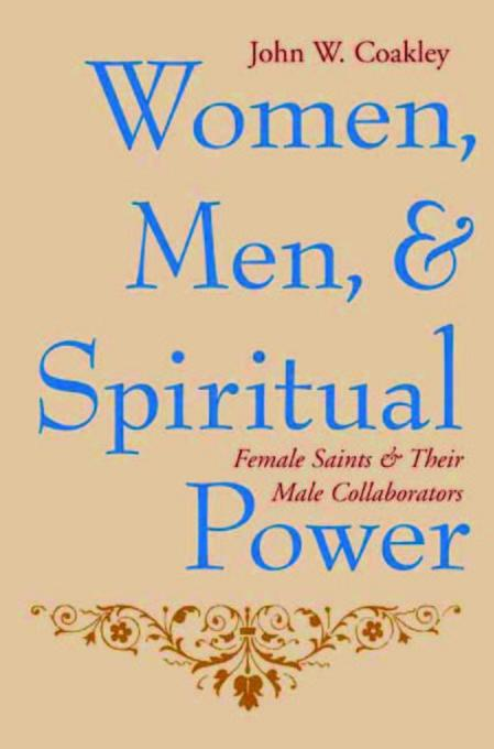 Women, Men, and Spiritual Power: Female Saints and Their Male Collaborators EB9780231508612