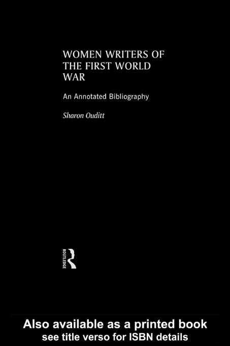 Women Writers of the First World War: An Annotated Bibliography EB9780203207789
