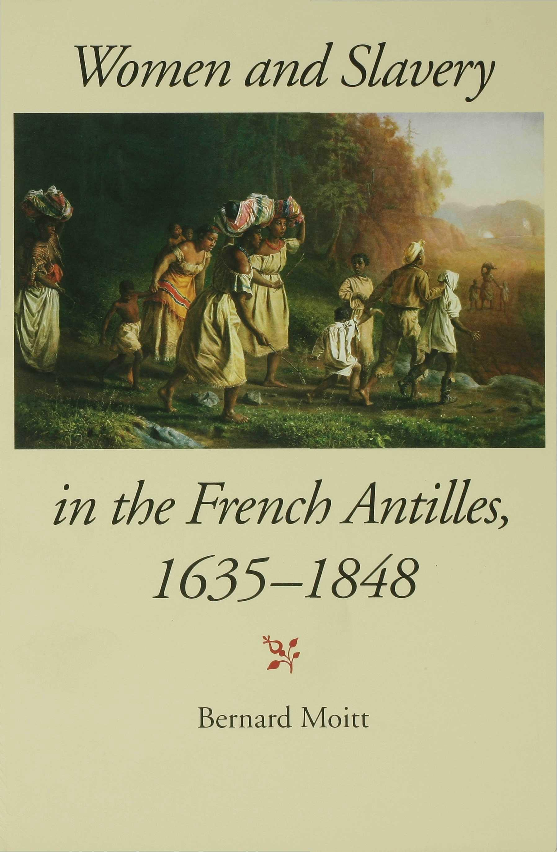 Women and Slavery in the French Antilles, 1635-1848 EB9780253108760