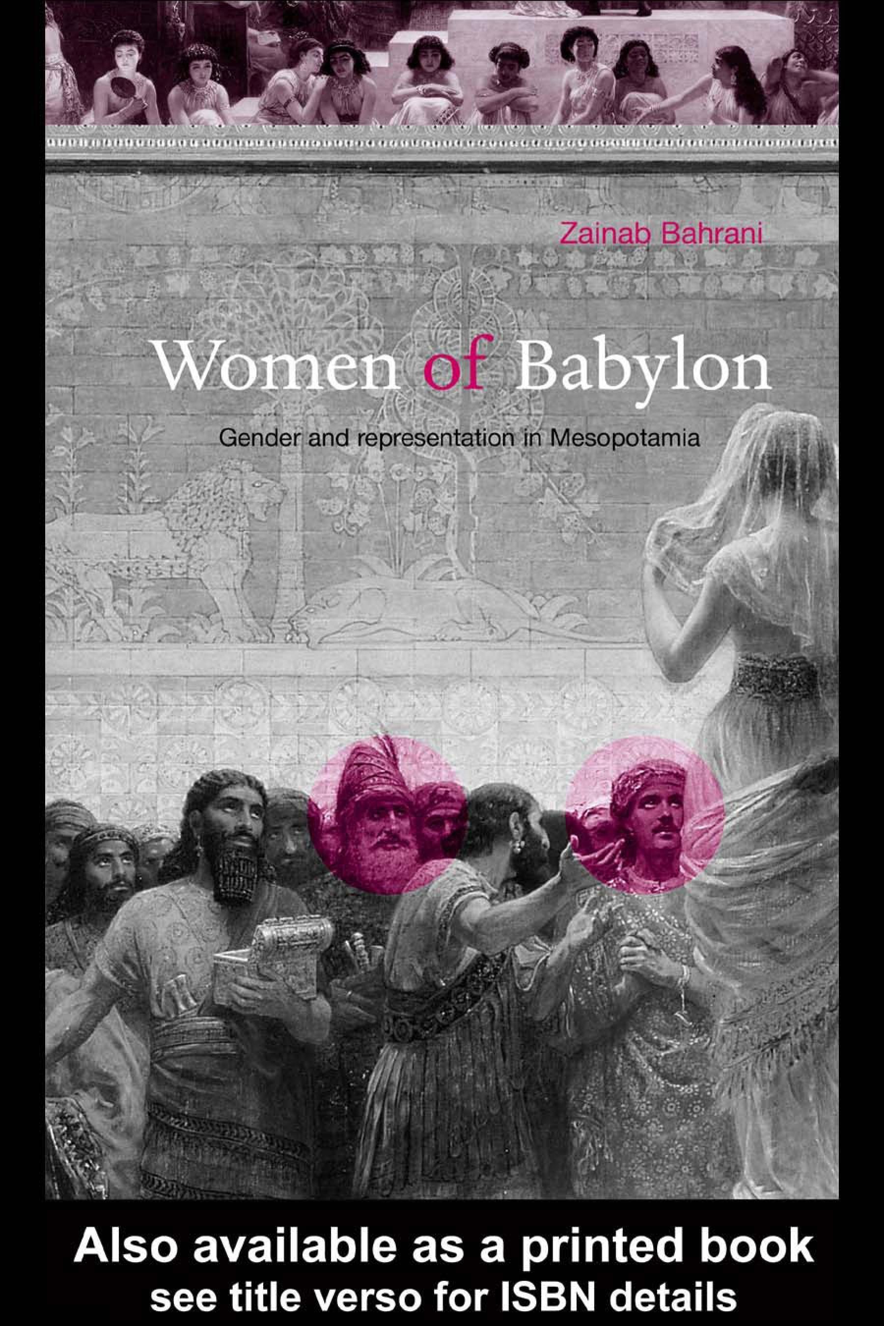 Women of Babylon: Gender and Representation in Mesopotamia EB9780203996096