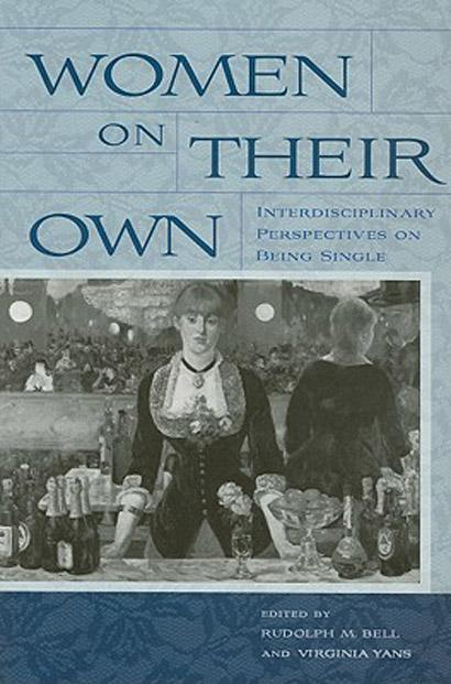 Women on Their Own: Interdisciplinary Perspectives on Being Single EB9780813544014