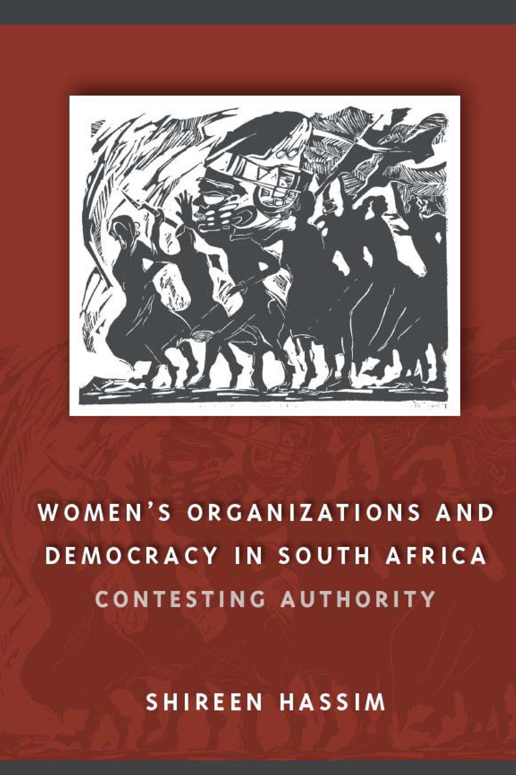 Women's Organizations and Democracy in South Africa: Contesting Authority EB9780299213831