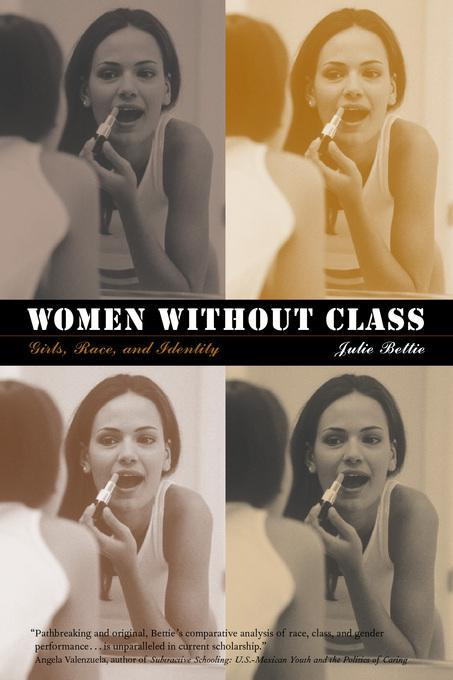 Women without Class: Girls, Race, and Identity EB9780520929319