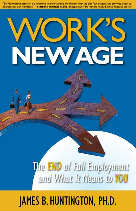 Work's New Age: The End of Full Employment and What It Means to You EB9780983500643