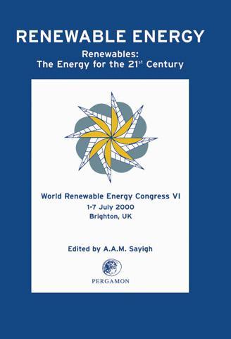 World Renewable Energy Congress VI: Renewables: The Energy for the 21<SUP>st</SUP> Century EB9780080540511