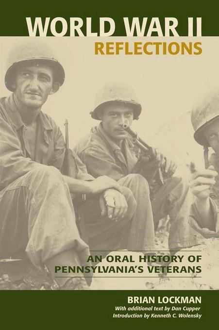 World War II Reflections: An Oral History of Pennsylvania's Veterans EB9780811744492