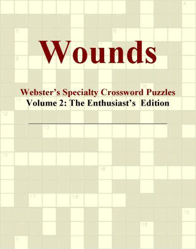 Wounds - Webster's Specialty Crossword Puzzles, Volume 2: The Enthusiast's  Edition
