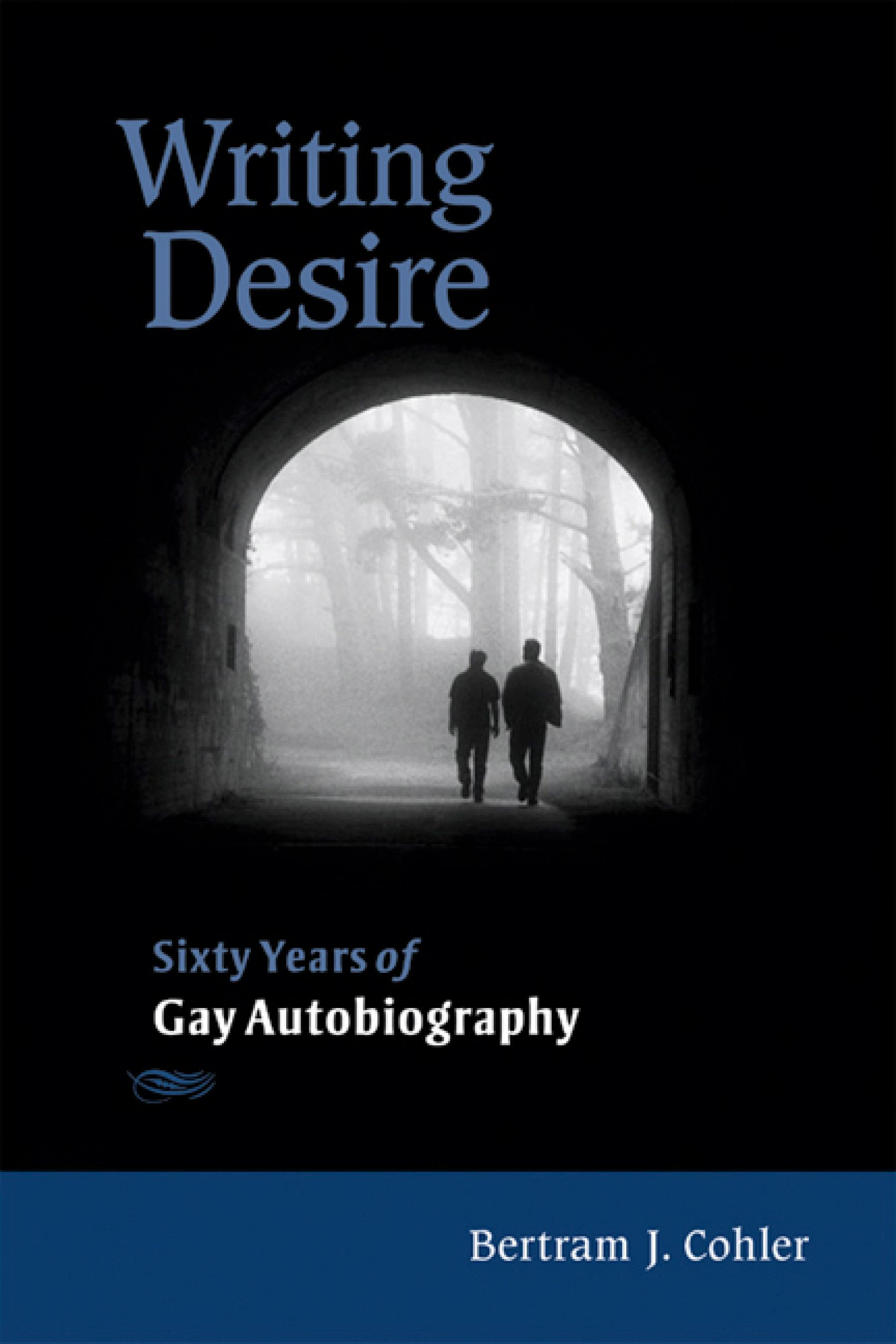 Writing Desire: Sixty Years of Gay Autobiography EB9780299222031