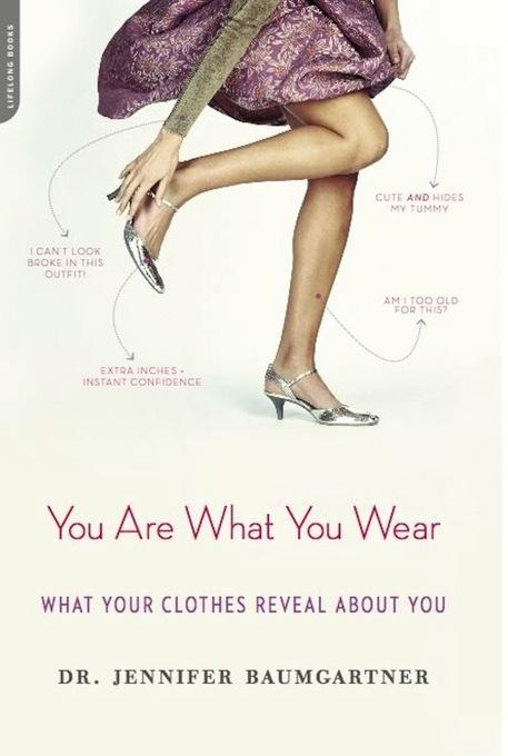 You Are What You Wear: What Your Clothes Reveal About You EB9780738215334
