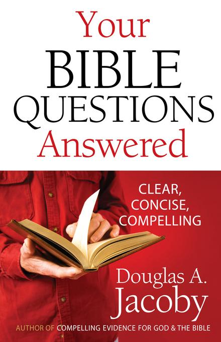 Your Bible Questions Answered: Clear, Concise, Compelling EB9780736941228