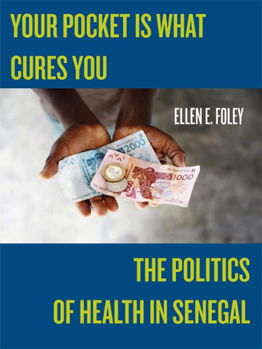 Your Pocket Is What Cures You: The Politics of Health in Senegal EB9780813549071