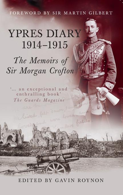 Ypres Diary 1914-15: The Memoirs of Sir Morgan Crofton EB9780752469737