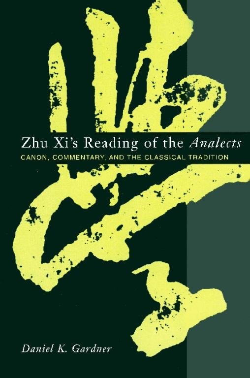 Zhu Xi's Reading of the Analects: Canon, Commentary and the Classical Tradition EB9780231502801