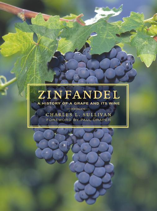 Zinfandel: A History of a Grape and Its Wine EB9780520930520