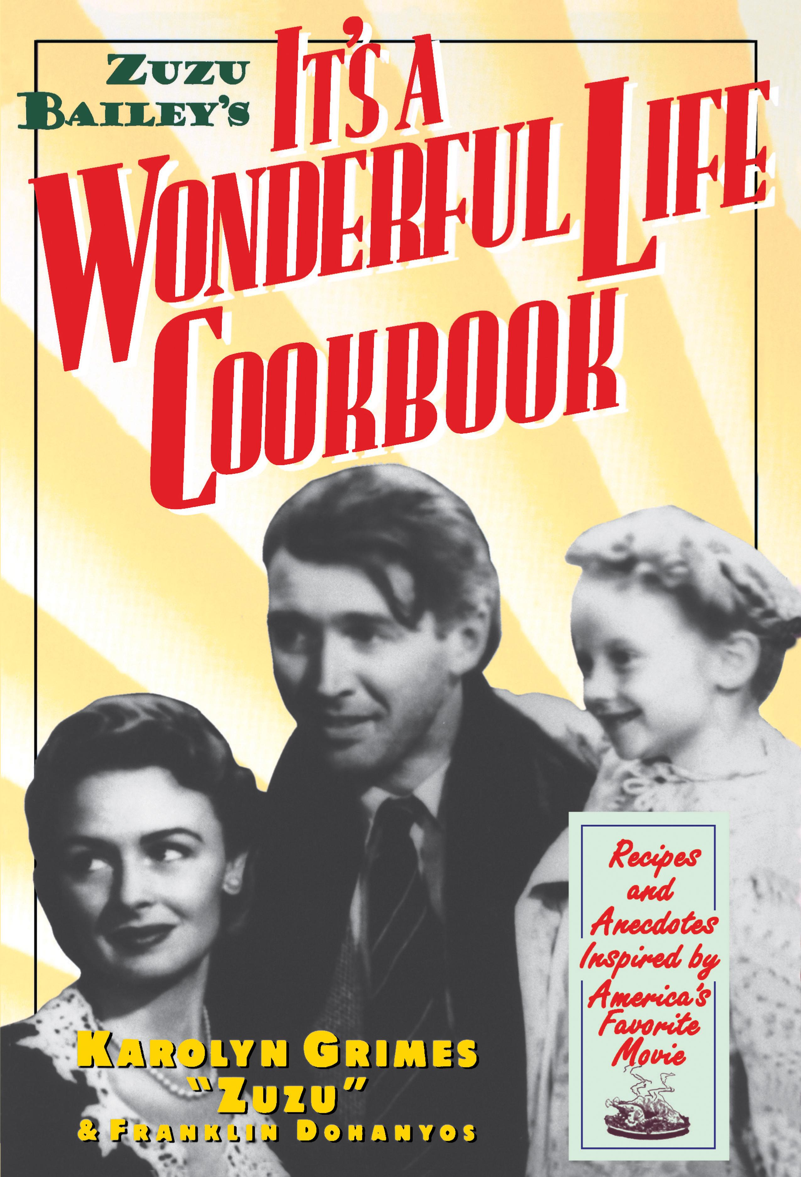 Zuzu Bailey's It's A Wonderful Life Cookbook EB9780806535913