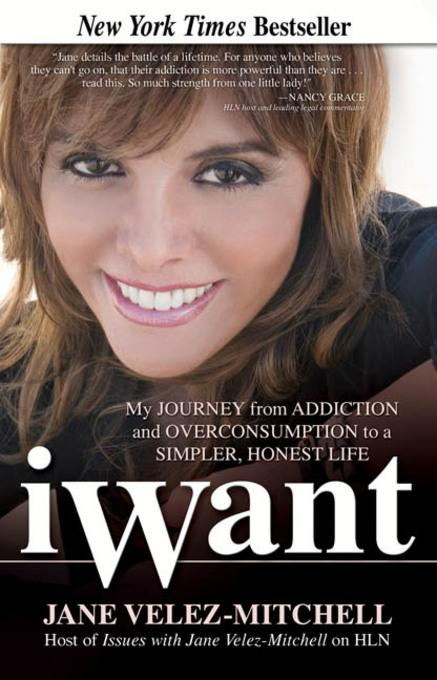 iWant: My Journey from Addiction and Overconsumption to a Simpler, Honest Life EB9780757396083