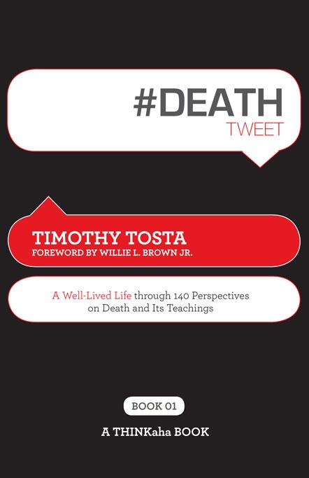 #DEATHtweet Book01 : A Well Lived Life through 140 Perspectives on Death and its Teachings EB9781616990039