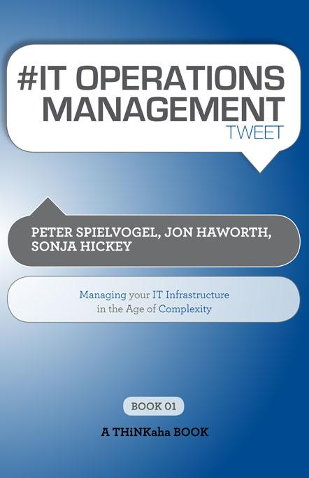 #IT OPERATIONS MANAGEMENT tweet Book01: Managing Your IT Infrastructure in the Age of Complexity EB9781616990534