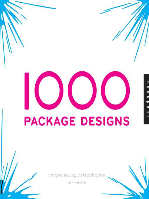 1,000 Package Designs: A Comprehensive Guide to Packing It In EB9781616736538