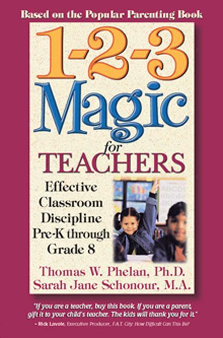 1-2-3 Magic for Teachers: Effective Classroom Discipline Pre-K through Grade 8 EB9781889140360