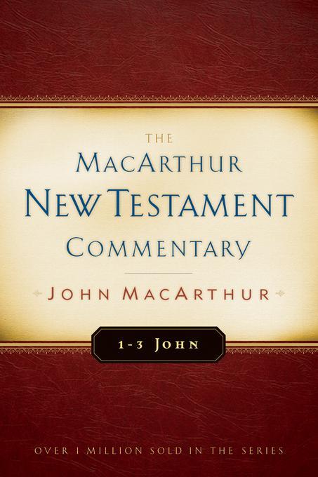 1-3 John MacArthur New Testament Commentary EB9781575674322