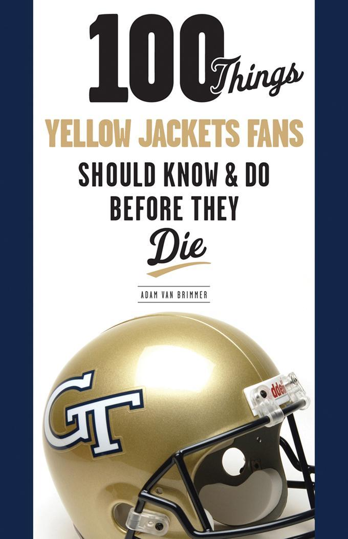 100 Things Yellow Jackets Fans Should Know & Do Before They Die EB9781617497032