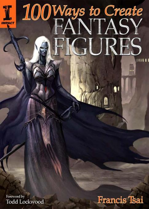 100 Ways To Create Fantasy Figures EB9781446351871