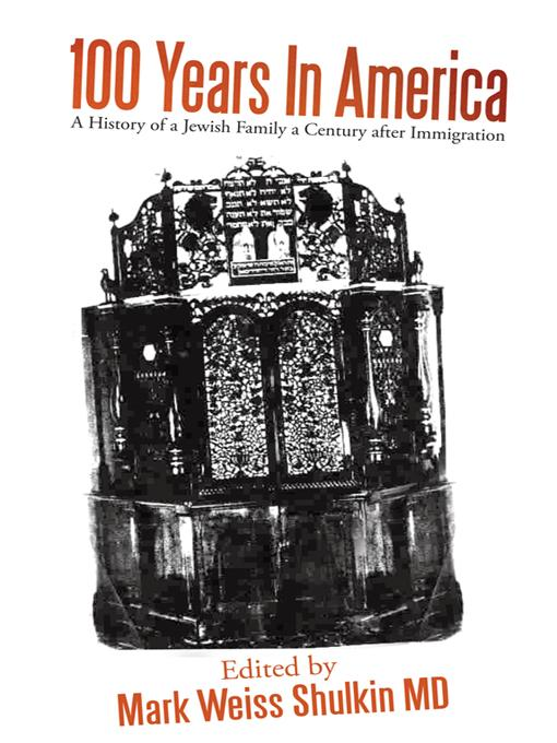 100 Years In America: A History of a Jewish family a century after Immigration EB9781462010431