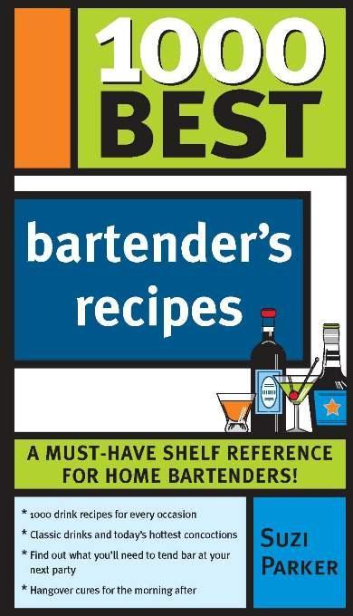 1000 Best Bartender Recipes EB9781402220159
