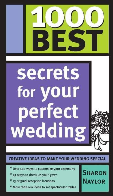 1000 Best Secrets for Your Perfect Wedding EB9781402220227