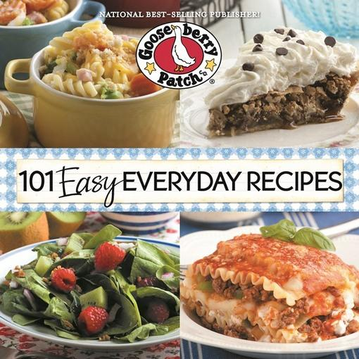 101 Easy Everyday Recipes Cookbook: Delicious dishes & desserts in under 30 minutes or with 5 ingredients or less EB9781936283828