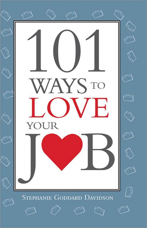 101 Ways to Love Your Job EB9781402231148