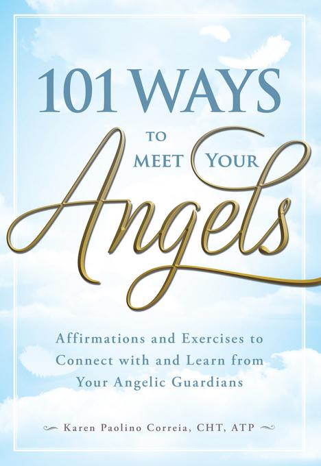 101 Ways to Meet Your Angels EB9781440530388