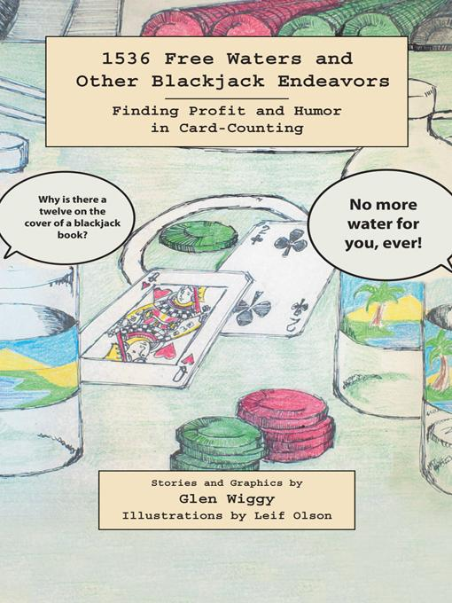 1536 Free Waters and Other Blackjack Endeavors: Finding Profit and Humor in Card-Counting EB9781475945652
