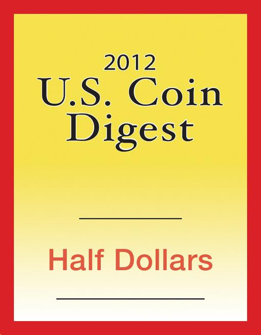 2012 U.S. Coin Digest: Half Dollars EB9781440231230