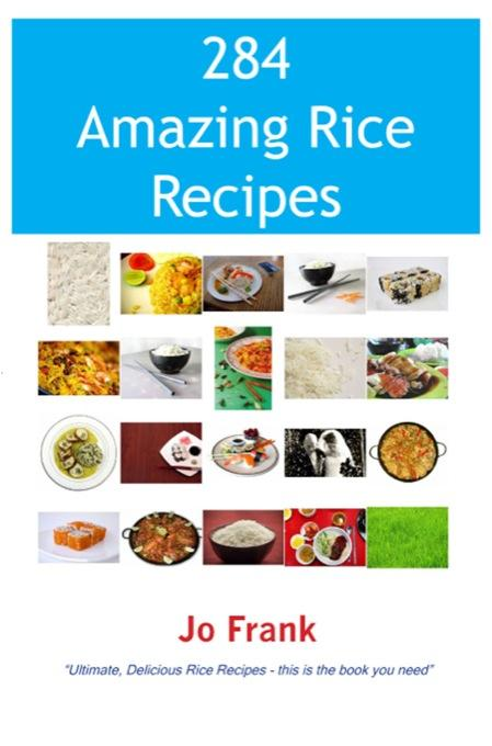 284 Amazing Rice Recipes: How to Cook Perfect and Delicious Rice in 284 Terrific Ways EB9781742440521
