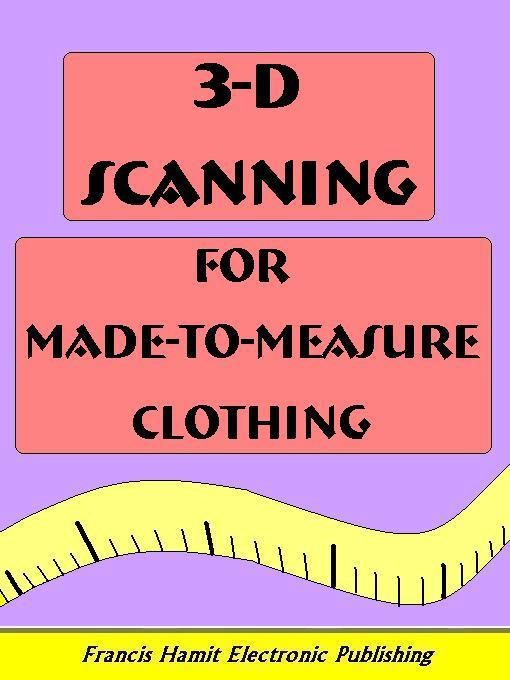 3-D SCANNING FOR MADE-TO-MEASURE CLOTHING EB9781595950376
