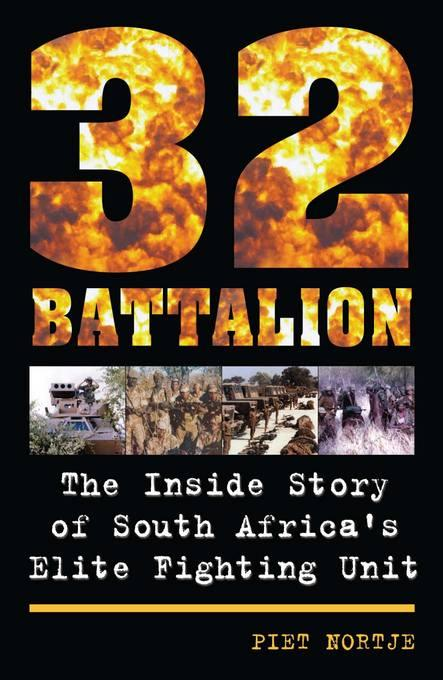 32 Battalion: The Inside Story of South Africa's Elite Fighting Unit EB9781770201439