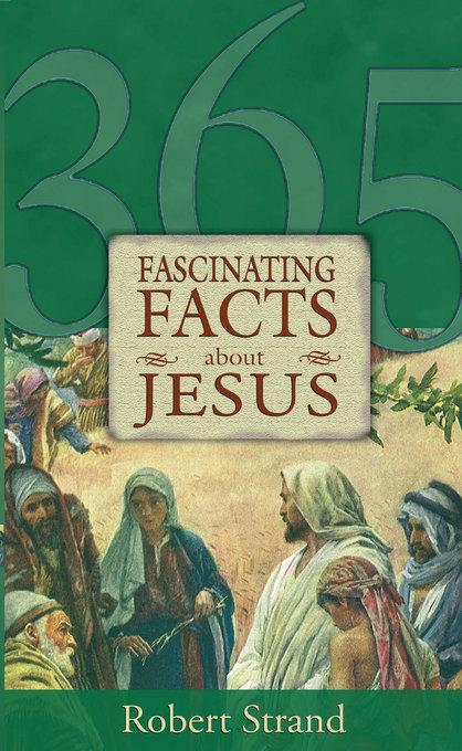 365 Fascinating Facts about Jesus EB9781614580317