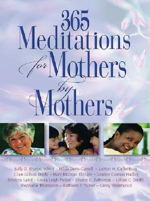 365 Meditations for Mothers by Mothers EB9781426722301