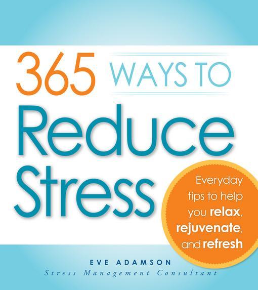 365 Ways to Reduce Stress EB9781440513800