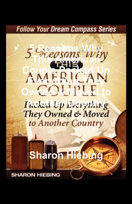 5 Reasons Why This American Couple Packed Up Everything They Owned & Moved to Another Country EB9781607460138