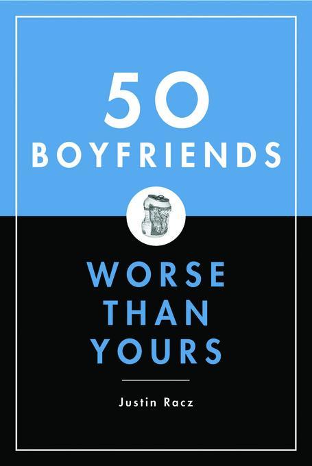 50 Boyfriends Worse Than Yours