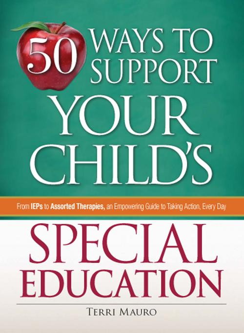 50 Ways to Support Your Child's Special Education EB9781440513978