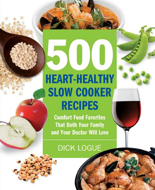 500 Heart-Healthy Slow Cooker Recipes EB9781610597388
